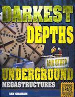 Darkest Depths and Other Underground Megastructures (Megastructures)