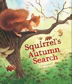 Squirrel's Autumn Search (Animal Seasons)