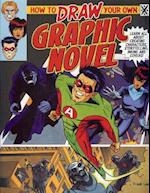 How to Draw Your Own Graphic Novel af Steve Beaumont, Frank Lee