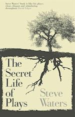 The Secret Life of Plays af Steve Waters