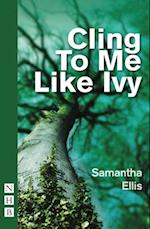 Cling to Me Like Ivy af Samantha Ellis