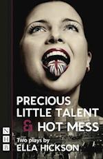 Hot Mess & Precious Little Talent