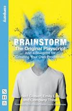Brainstorm: The Complete Playscript (and How to Stage Your Own)