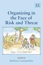 Organizing in the Face of Risk and Threat