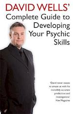 David Wells' Complete Guide to Developing Your Psychic Skills. David Wells