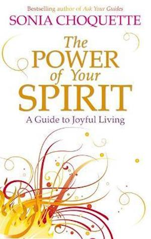 Bog paperback The Power of Your Spirit af Sonia Choquette