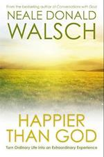 Happier Than God af Neale Donald Walsch