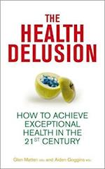 The Health Delusion af Glen Matten, Aidan Goggins
