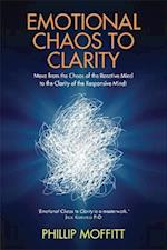 Emotional Chaos to Clarity af Phillip Moffitt