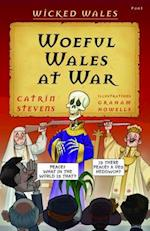 Wicked Wales: Woeful Wales at War (Wicked Wales)