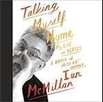 Talking Myself Home af Ian Mcmillan