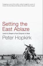 Setting the East Ablaze af Peter Hopkirk