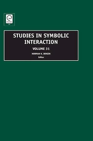 Studies in Symbolic Interaction, Volume 31