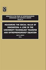 Measuring the Social Value of Innovation (ADVANCES IN THE STUDY OF ENTREPRENEURSHIP, INNOVATION AND ECONOMIC GROWTH)