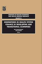 Innovations in Health Care Financing in Low and Middle Income Countries (ADVANCES IN HEALTH ECONOMICS AND HEALTH SERVICES RESEARCH)