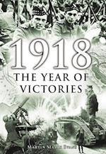 1918: The Year of Victories af Martin Marix evans