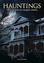 Hauntings: True Stories of Unquiet Spirits af Paul Roland