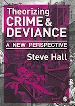 Theorizing Crime and Deviance af Steve Hall