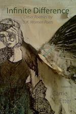Infinite Difference: Other Poetries by U.K. Women Poets
