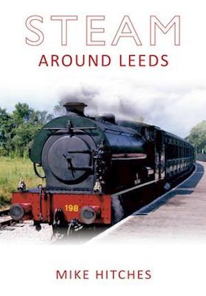 Steam Around Leeds