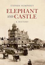 Elephant & Castle A History (A History)