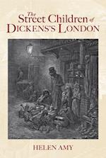 The Street Children of Dickens's London af Helen Amy