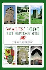 Wales' 1000 Best Heritage Sites