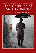 Casefiles of Mr J. G. Reeder (Tales of Mystery & the Supernatural)