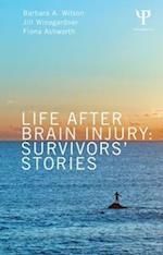 Life After Brain Injury (After Brain Injury Survivor Stories)