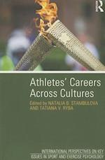 Athletes' Careers Across Cultures (International Perspectives on Key Issues in Sport and Exercise Psychology)