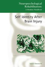 Self-Identity after Brain Injury (Neuropsychological Rehabilitation: A Modular Handbook)