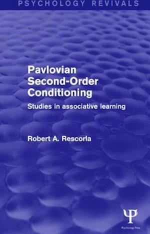 Pavlovian Second-Order Conditioning (Psychology Revivals): Studies in Associative Learning