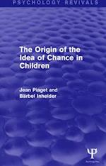 The Origin of the Idea of Chance in Children (Psychology Revivals) (Psychology Revivals)