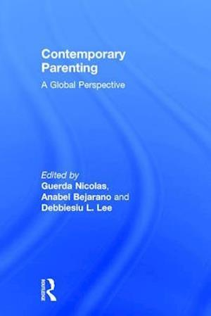 Contemporary Parenting : A Global Perspective