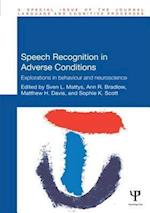 Speech Recognition in Adverse Conditions (Special Issues of Language and Cognitive Processes)