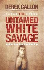 The Untamed White Savage
