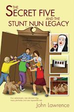 Secret Five and the Stunt Nun Legacy
