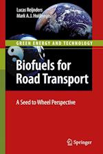 Biofuels for Road Transport : A Seed to Wheel Perspective