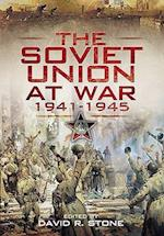 The Soviet Union at War, 1941-1945