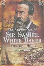 The Adventures of Sir Samuel White Baker