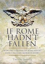 If Rome Hadn't Fallen af Timothy Venning