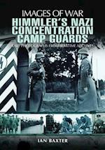 Himmler's Nazi Concentration Camp Guards (Images of War)