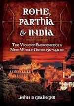 Rome, Parthia and India af John D Grainger