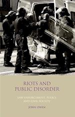 Riots and Public Disorder (Library of Crime and Criminology)