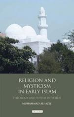 Religion and Mysticism in Early Islam (Library of Middle East History, nr. 26)