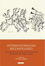 Internationalism Reconfigured (International Library of Twentieth Century History, nr. 34)