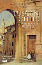 Tuscan Cities af Matthew Stevenson, William Dean Howells