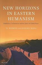 New Horizons in Eastern Humanism af Daisaku Ikeda, Weiming Tu