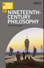 A Short History of Nineteenth-Century Philosophy (I B Tauris Short Histories)