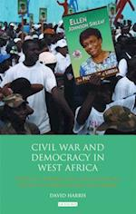 Civil War and Democracy in West Africa (International LIbrary of African Studies)